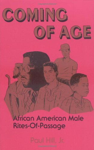 Compare Textbook Prices for Coming of Age: African American Male Rites-of-Passage 1st Edition ISBN 9780913543283 by Hill Jr., Paul