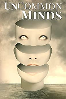 [J.D. Harpley, Jessica  West, P.K. Tyler]のUnCommon Minds: A Collection of AIs, Dreamwalkers, and other Psychic Mysteries (UnCommon Anthologies Book 3) (English Edition)
