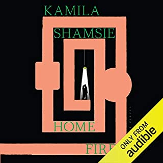 Home Fire                   By:                                                                                                                                 Kamila Shamsie                               Narrated by:                                                                                                                                 Tania Rodrigues                      Length: 7 hrs and 54 mins     413 ratings     Overall 4.5