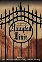 Haunted Dixie. Great Ghost Stories From the American South