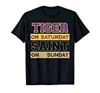 Tiger On Saturday Saint On Sunday Louisiana Football Tshirt