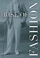 The Rise of Fashion: A Reader