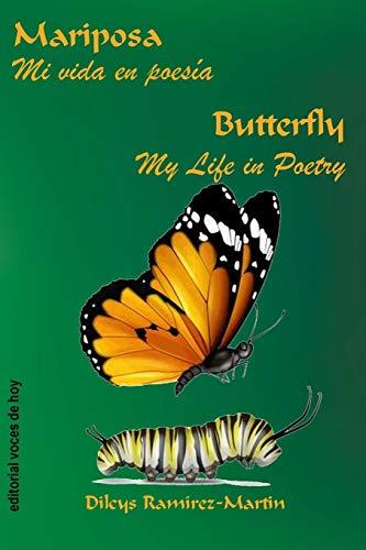Mariposa / Butterfly: Mi vida en poesía / My Life in Poetry