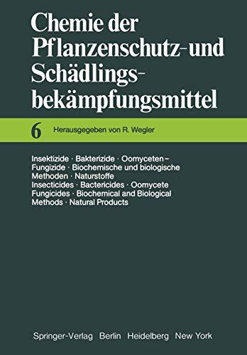 Insektizide · Bakterizide · Oomyceten-Fungizide / Biochemische und Biologische Methoden · Naturstoffe / Insecticides · Bactericides · Oomycete ... und Schädlingsbekämpfungsmittel (6), Band 6)