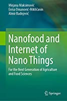 Nanofood and Internet of Nano Things: For the Next Generation of Agriculture and Food Sciences