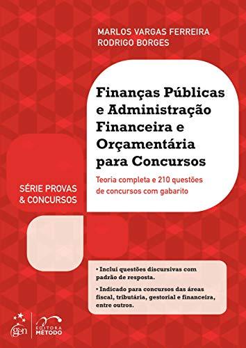 Finanças Públicas E Administração Financeira E Orçamentária: Teoria Completa e 210 Questões de Concursos com Gabarito