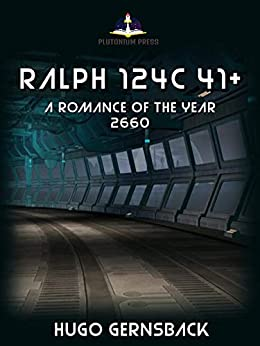 Ralph 124C 41+: A Romance of the Year 2660 by [Hugo Gernsback]
