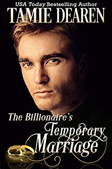 The Billionaire's Temporary Marriage (The Limitless Clean Billionaire Romance Series Book 3) by [Tamie Dearen]