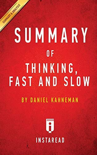 Summary of Thinking, Fast and Slow: by Daniel Kahneman | Includes Analysis