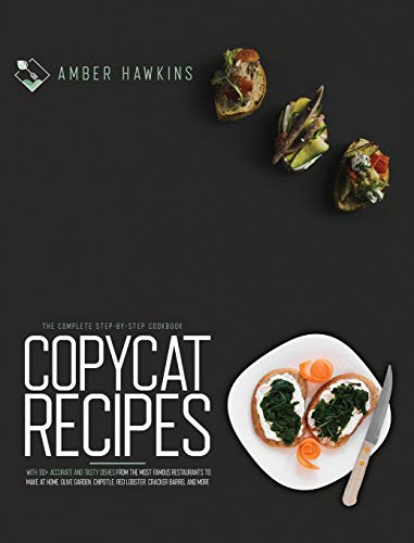 Compare Textbook Prices for Copycat Recipes: The complete step by step cookbook with 100+ accurate and tasty dishes from the most famous restaurants to make at home. Olive Garden, Chipotle, Red Lobster, Cracker Barrel and more  ISBN 9781914164088 by Hawkins, Amber