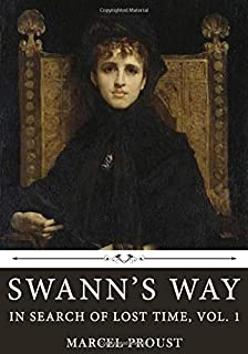 Swann's Way: In Search of Lost Time, Vol. 1 by Marcel Proust