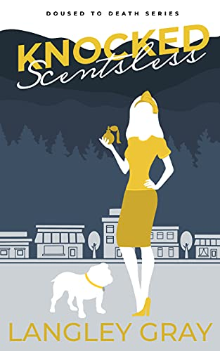 Knocked Scentsless - A Cozy Mystery (Doused to Death Cozy Mystery Book 1) (English Edition)