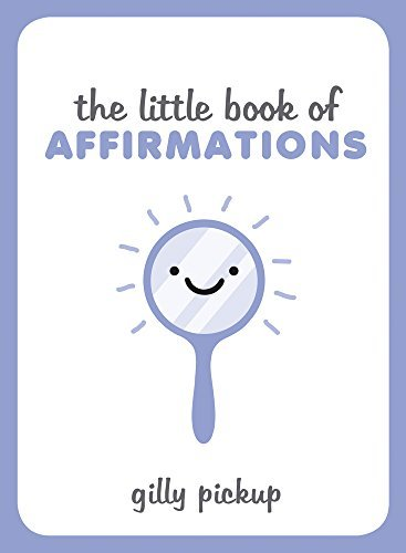 The Little Book of Affirmations by Gilly Pickup (2016-06-09)