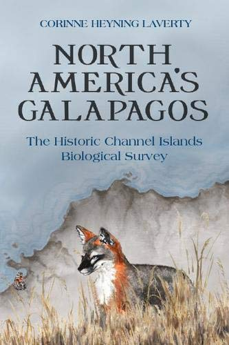Compare Textbook Prices for North America's Galapagos: The Historic Channel Islands Biological Survey  ISBN 9781607817291 by Laverty, Corinne Heyning