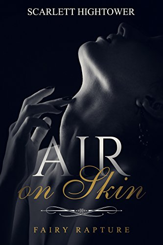 Air on Skin - Fairy Rapture: A Kindle Short (Fantasy Upon Fantasy Book 3) (English Edition)