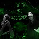 Dht in Scene [Explicit]