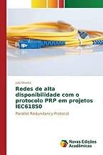 Redes de alta disponibilidade com o protocolo PRP em projetos IEC61850 (Portuguese Edition)