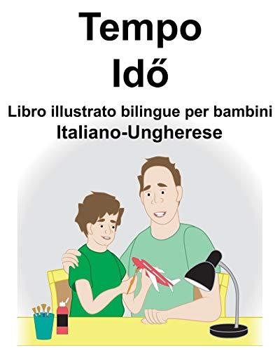 Italiano-Ungherese Tempo/Idő Libro illustrato bilingue per bambini