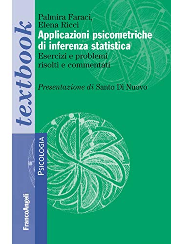 Applicazioni psicometriche di inferenza statistica. Esercizi e problemi risolti e commentati