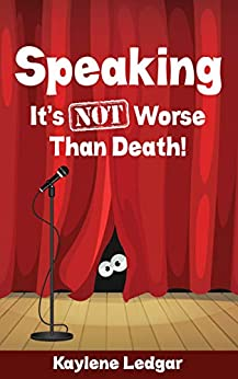 Speaking: It's NOT Worse Than Death by [Kaylene Ledgar]