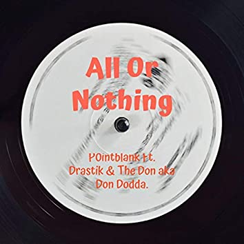 All or Nothing (feat. Drastik & the Don Aka Don Dodda)