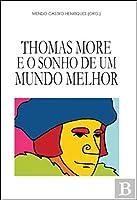 Thomas More e o Sonho de um Mundo Melhor (Portuguese Edition)