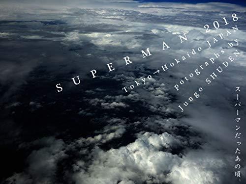 スーパーマンだったあの頃 SUPERMAN 2018 Tokyo→Hokaido JAPAN