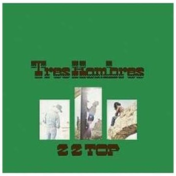 Tres Hombres by ZZ Top Original recording remastered, Extra tracks, Original recording reissued edition (2006) Audio CD