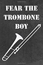 Fear The Trombone Boy: Blank Lined Journal 6x9 – Marching Band Church Worship Notebook I Trombonist Gift for Musicians and Orchestra Fans