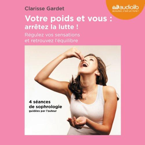 Votre poids et vous : arrêtez la lutte! audiobook cover art