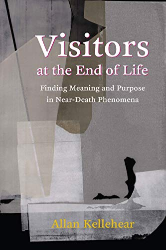 Visitors at the End of Life: Finding Meaning and Purpose in Near-Death Phenomena