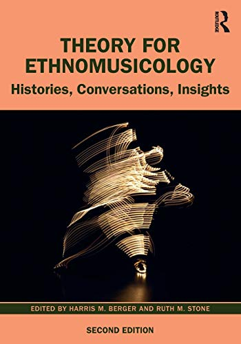 Compare Textbook Prices for Theory for Ethnomusicology: Histories, Conversations, Insights 2 Edition ISBN 9781138222144 by Berger, Harris M.,Stone, Ruth M.