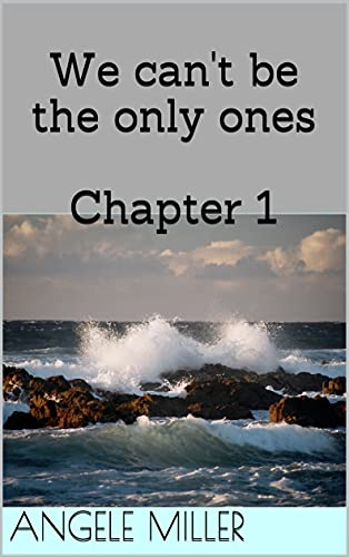 We can't be the only ones Chapter 1 (English Edition)