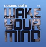 Songtexte von Cosmic Gate - Wake Your Mind