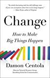 Image of Change: How to Make Big Things Happen