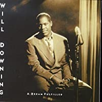 Dream Fulfilled by Will Downing