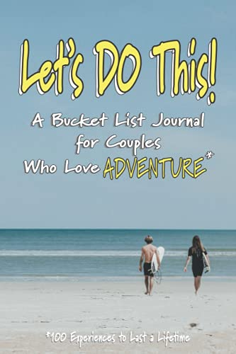 Let's DO This!: A Bucket List Journal for Couples Who Love Adventure Sun Travel Cultures and Life