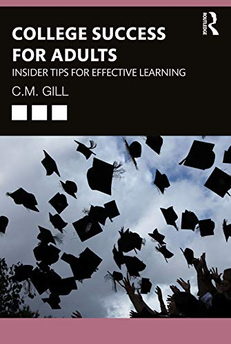 College Success for Adults: Insider Tips for Effective Learning (English Edition)