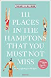 111 Places in the Hamptons That You Must Not Miss: Travel Guide (111 Places/Shops)