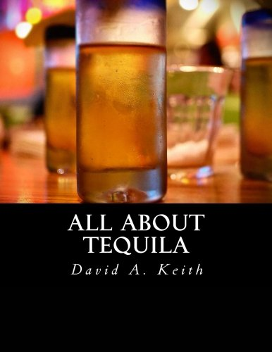 All About Tequila