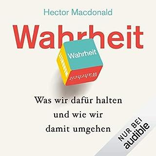 Wahrheit     Was wir dafür halten und wie wir damit umgehen              Autor:                                                                                                                                 Hector Macdonald                               Sprecher:                                                                                                                                 Rolf Berg                      Spieldauer: 11 Std. und 52 Min.     15 Bewertungen     Gesamt 4,8