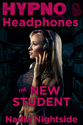 Hypno Headphones - The New Student (Wicked Lusts Book 3)
