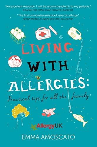 Amoscato, E: Living with Allergies: Practical Tips for All the Family