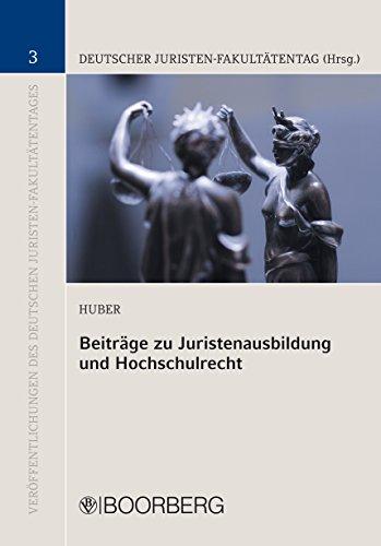 Beiträge zu Juristenausbildung und Hochschulrecht (Veröffentlichungen des Deutschen Juristen-Fakultätentages 3)