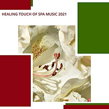 Healing Touch Of Spa Music 2021