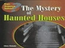 The Mystery of Haunted Houses