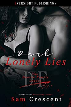 Dark Lonely Lies (The Denton Family Legacy Book 6) by [Sam Crescent]