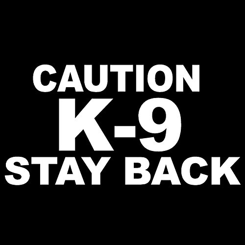 StickerDad Caution K-9 Stay Back V1 Vinyl Decal - Size: 14' X 8', Color: Reflective White - Windows, Walls, Bumpers, Laptop, Lockers, etc.