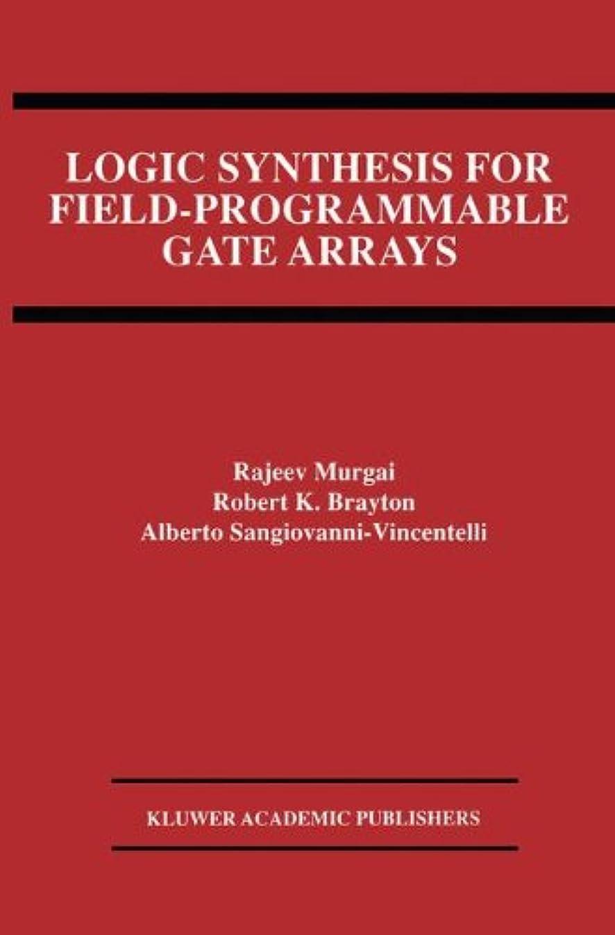 信念効能ホバーLogic Synthesis for Field-Programmable Gate Arrays (The Springer International Series in Engineering and Computer Science)