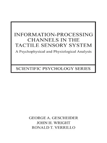 Information-Processing Channels in the Tactile Sensory System: A Psychophysical and Physiological An